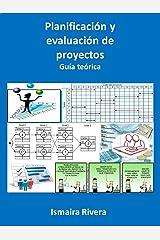 Planificacion y evaluacion de proyectos: Guia teorica (Spanish Edition) Kindle Edition