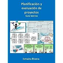 Planificacion y evaluacion de proyectos: Guia teorica (Spanish Edition) Apr 2, 2018