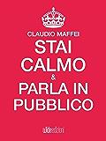 Stai calmo e parla in pubblico