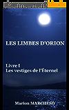 Les Limbes d'Orion: Les vestiges de l'Éternel