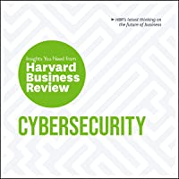 Cybersecurity: The Insights You Need from Harvard Business Review
