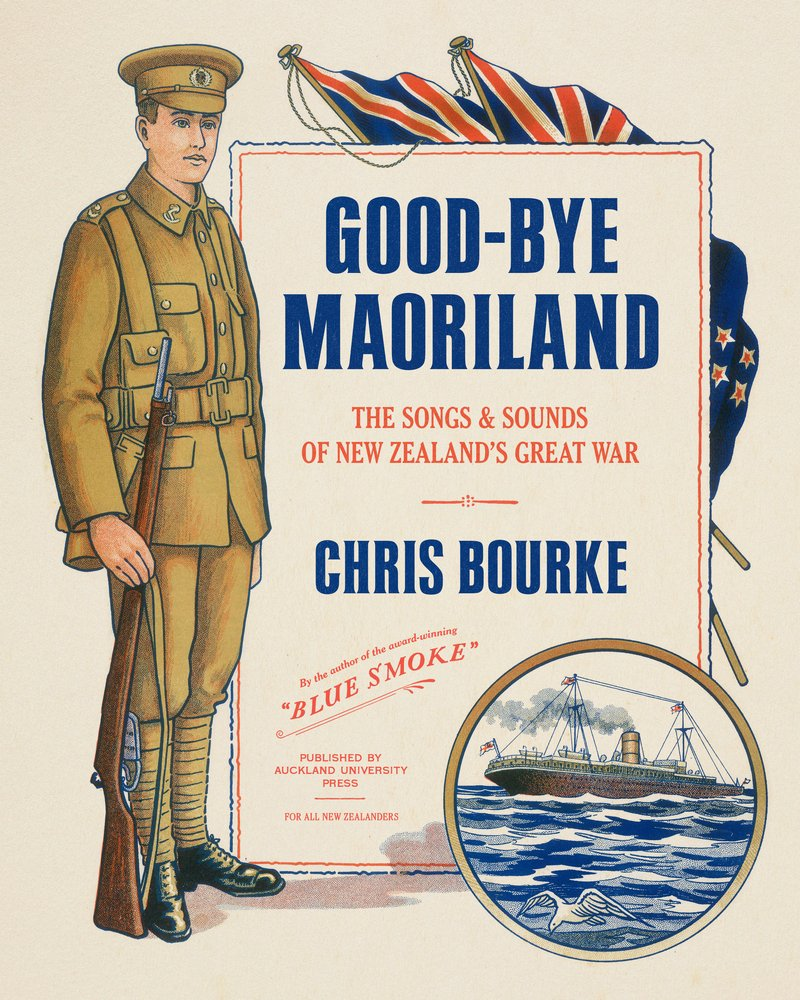 Good-bye Maoriland: The Songs and Sounds of New Zealand's Great War PDF