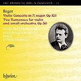 Max Reger: Das romantische Violinkonzert Vol.11