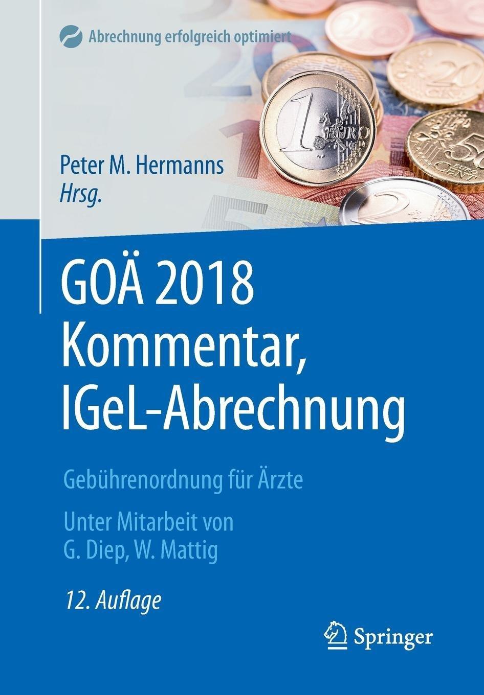 GOÄ 2018 Kommentar, IGeL-Abrechnung: Gebührenordnung für Ärzte (Abrechnung erfolgreich und optimal)