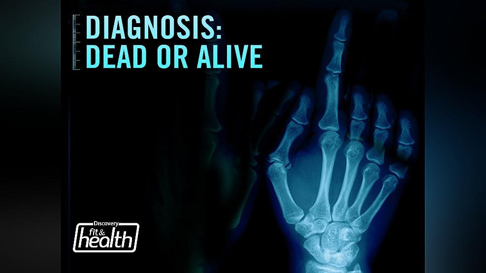 Diagnosis: Dead or Alive Season 1