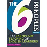 The 6 Principles for Exemplary Teaching of English Learners®