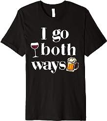 96809e025 I Go Both Ways Wine Beer Drinking Alcohol Funny T-Shirt