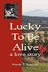 Lucky to Be Alive: A Love Story Paperback