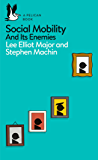 Social Mobility: And Its Enemies (Pelican Books)
