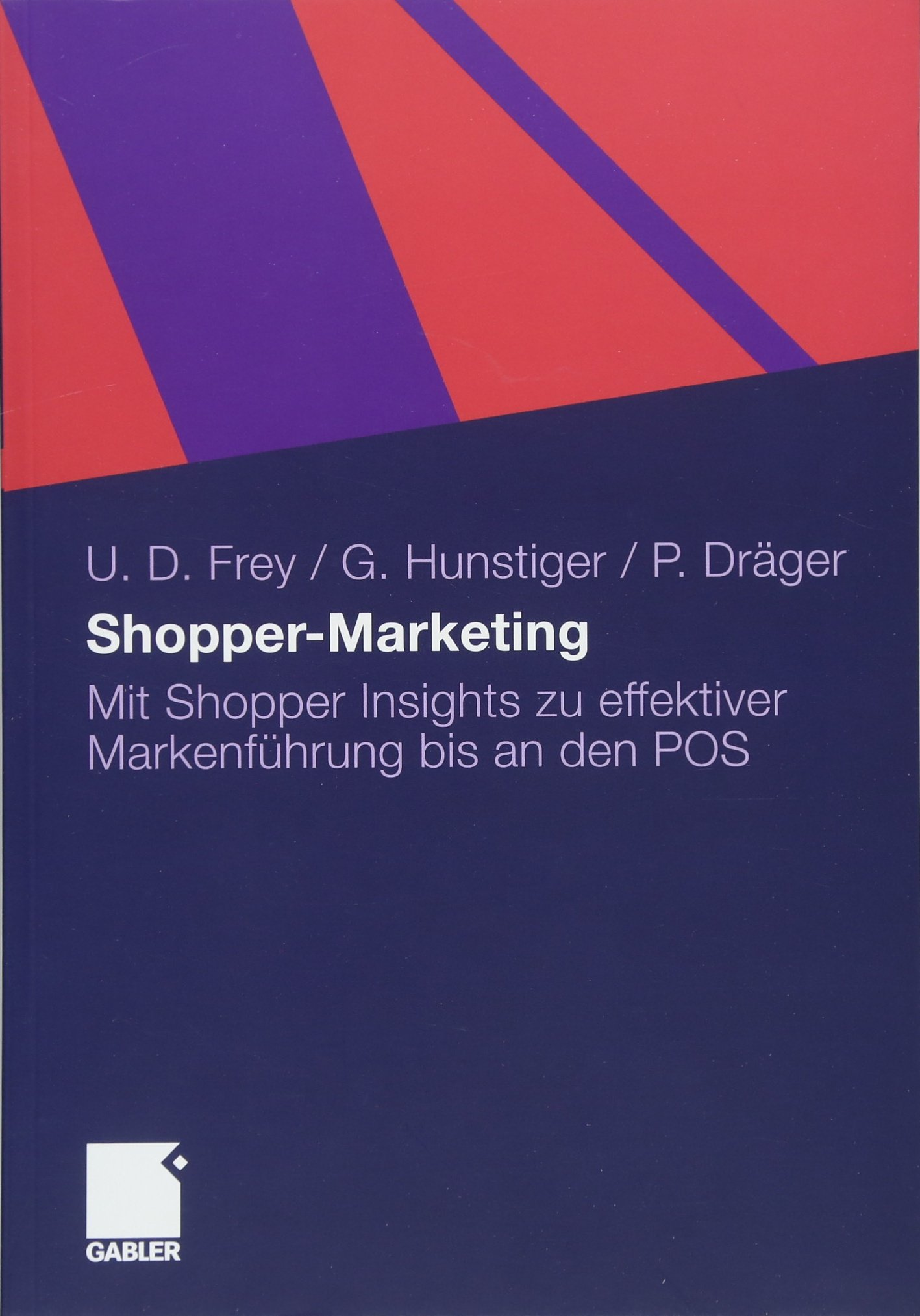 Shopper-Marketing: Mit Shopper Insights zu effektiver Markenführung bis an den POS (German Edition)