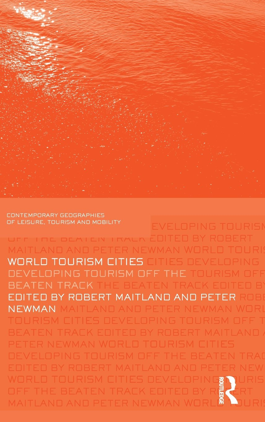 World Tourism Cities: Developing Tourism Off the Beaten Track ...