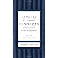 Image for 50 Things Every Young Gentleman Should Know Revised and Expanded: What to Do, When to Do It, and Why (The GentleManners Series)
