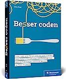Besser coden: So machen Sie Ihren Code (und die Welt) ein bisschen besser!