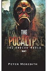 The Apocalypse: The Undead World Novel 1 Paperback