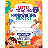 Letter Tracing & Handwriting Practice Book - for Kids: Trace Letters and Numbers Workbook of the Alphabet and Sight Words, Preschool, Pre K, Kids Ages 3-5 + 5-6. Children Handwriting without Tears