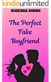 The Perfect Fake Boyfriend : A Romance Novella