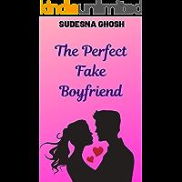 The Perfect Fake Boyfriend : A Romance Novella