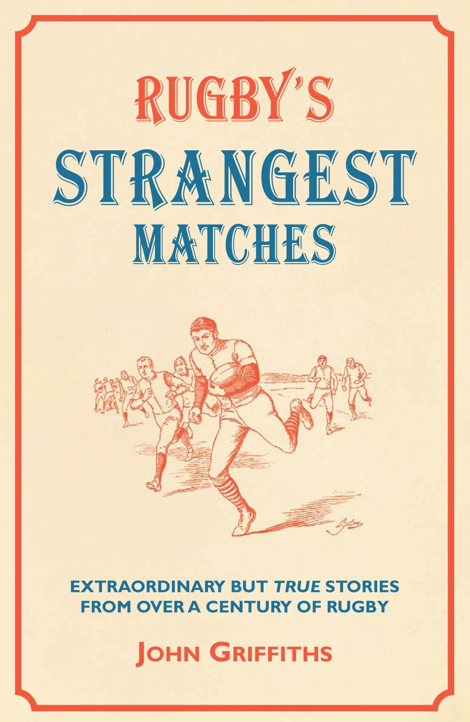 Download Rugby's Strangest Matches: Extraordinary But True Stories from Over a Century of Rugby (Strangest series) ebook
