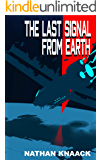 The Last Signal from Earth