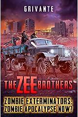The Zee Brothers: Zombie Apocalypse Now?: Zombie Exterminators Vol.4 Kindle Edition
