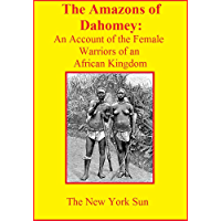 The Amazons of Dahomey: An Account of the Female Warriors of an African Kingdom