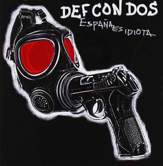 España Es Idiota: Def Con Dos: Amazon.es: Música