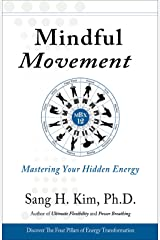 Mindful Movement: Mastering Your Hidden Energy Kindle Edition