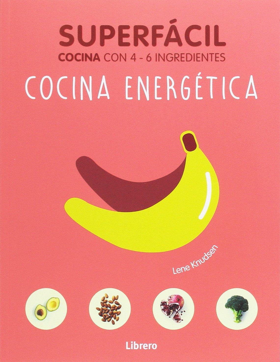 Read Online SUPERFACIL COCINA ENERGETICA-COCINA CON 4-6 INGREDIENTES pdf epub