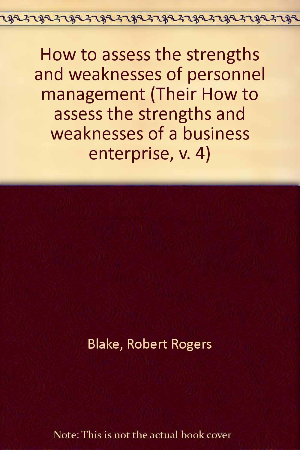how to assess the strengths and weaknesses of personnel management how to assess the strengths and weaknesses of personnel management their how to assess the strengths and weaknesses of a business enterprise v