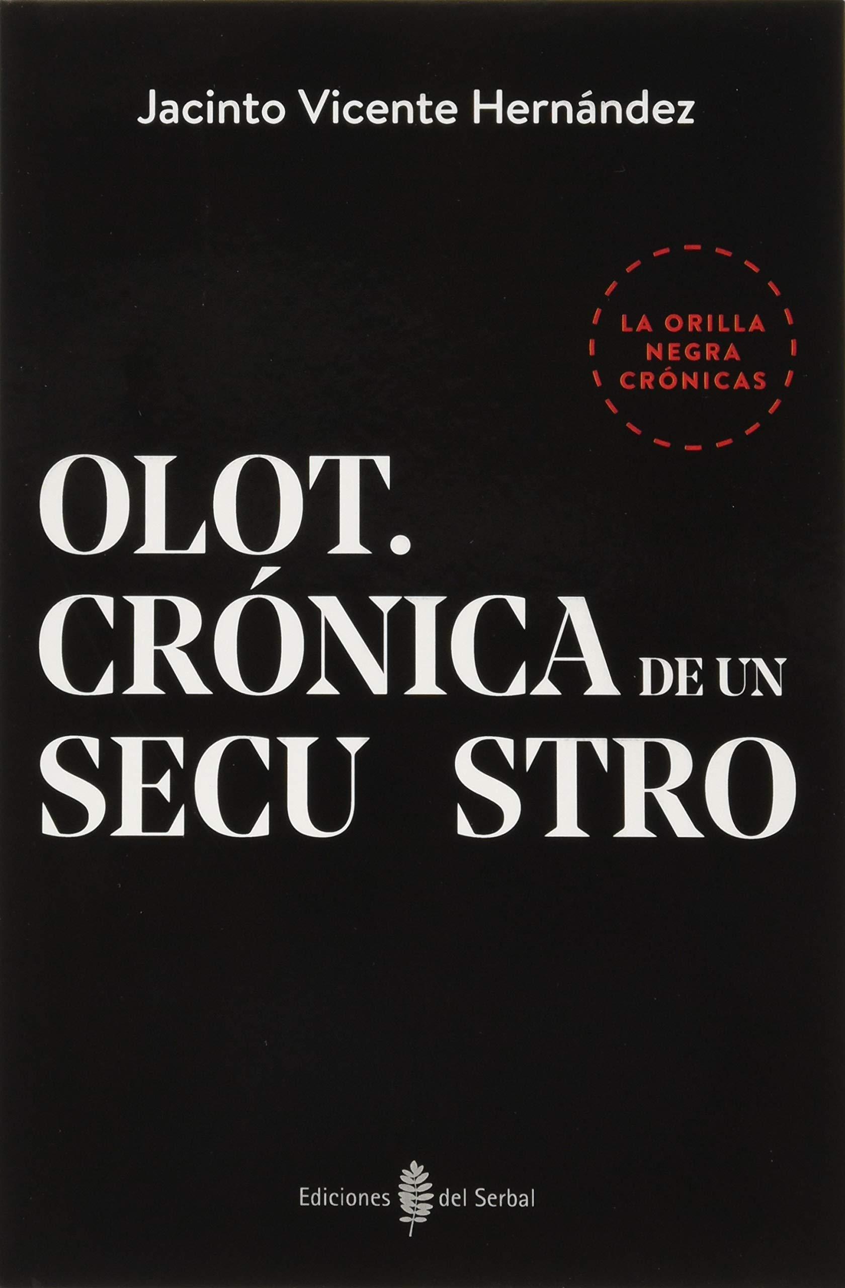 Olot. Crónica De un secuestro: 15 (La orilla negra): Amazon.es: Vicente Hernández, Jacinto: Libros