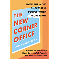 The New Corner Office: How the Most Successful People Work From Home (English Edition)