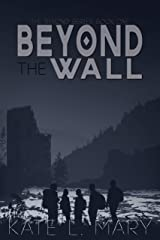 Beyond The Wall: A Young Adult Dystopian Novel (The Beyond Book 1) Kindle Edition