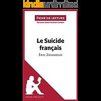 Le Suicide français d'Éric Zemmour (Fiche de lecture): Résumé complet et analyse détaillée de l'oeuvre (French Edition)
