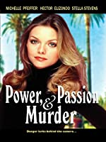 Power Passion Murder