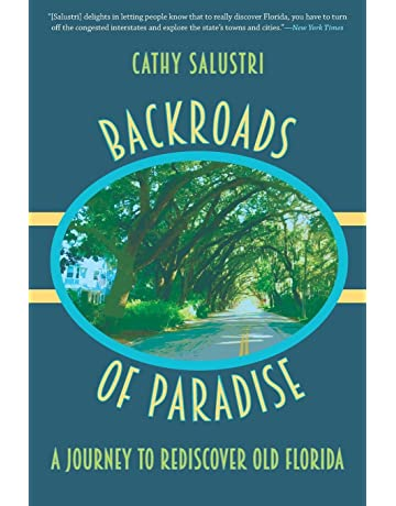 Backroads of Paradise: A Journey to Rediscover Old Florida