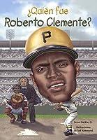 Quien Fue Roberto Clemente? (Quién Fue? / Who