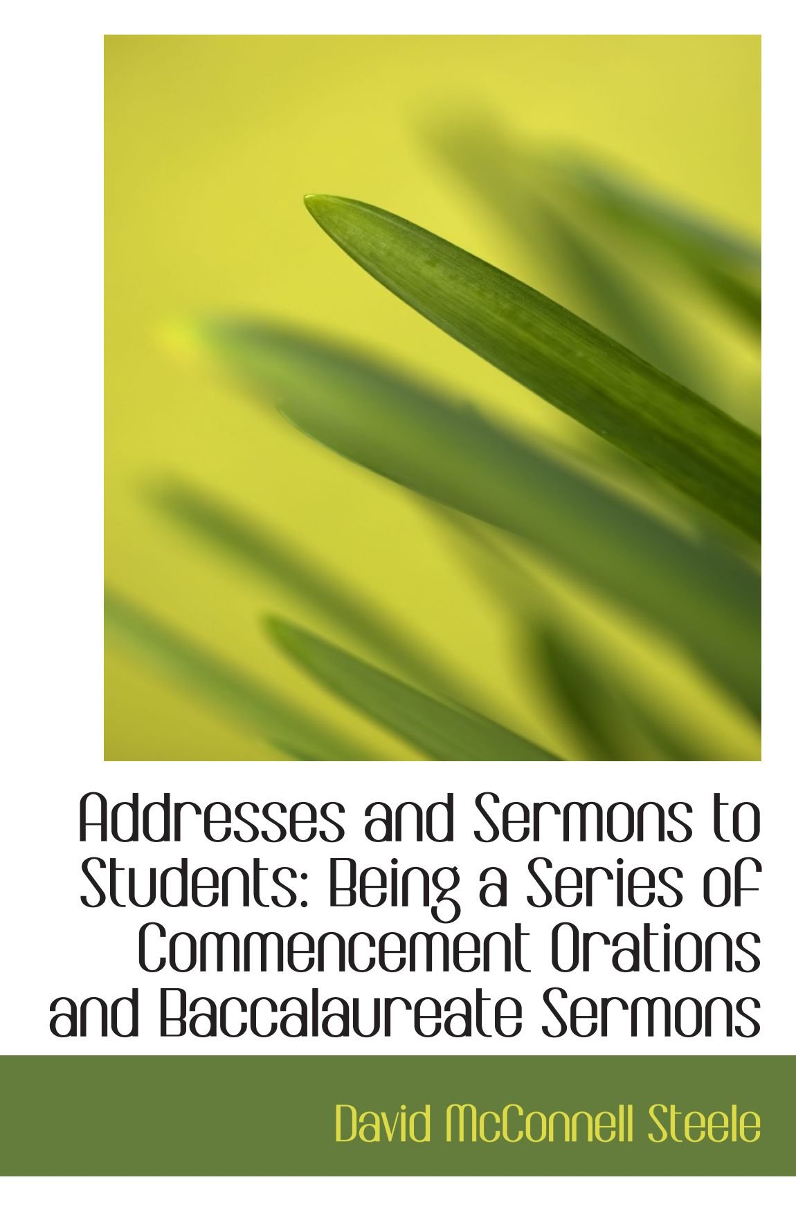 Addresses and Sermons to Students: Being a Series of