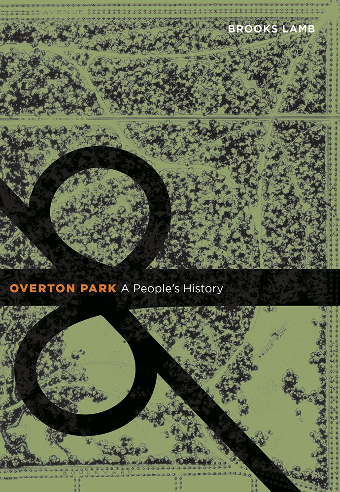 Overton Park: A People's History by Univ Tennessee Press