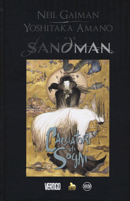 The Sandman. Cacciatori di sogni Copertina rigida – 14 set 2017 Neil Gaiman Yoshitaka Amano D. Brolli Dana
