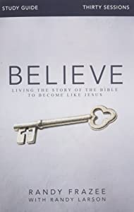 Believe Study Guide Living The Story Of The Bible To border=
