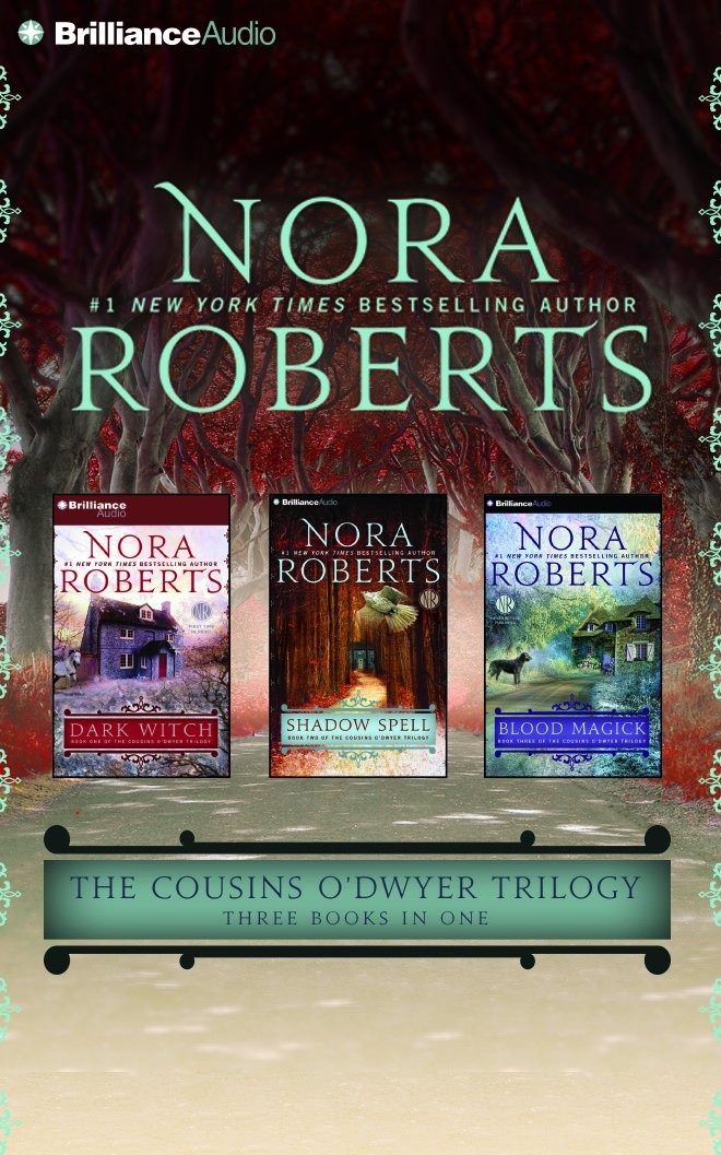 The Cousins O'Dwyer Trilogy: Dark Witch, Shadow Spell, Blood Magick