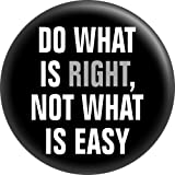 Do What Is Right, Not What Is Easy - Black & White Slogan - Refrigerator Magnet