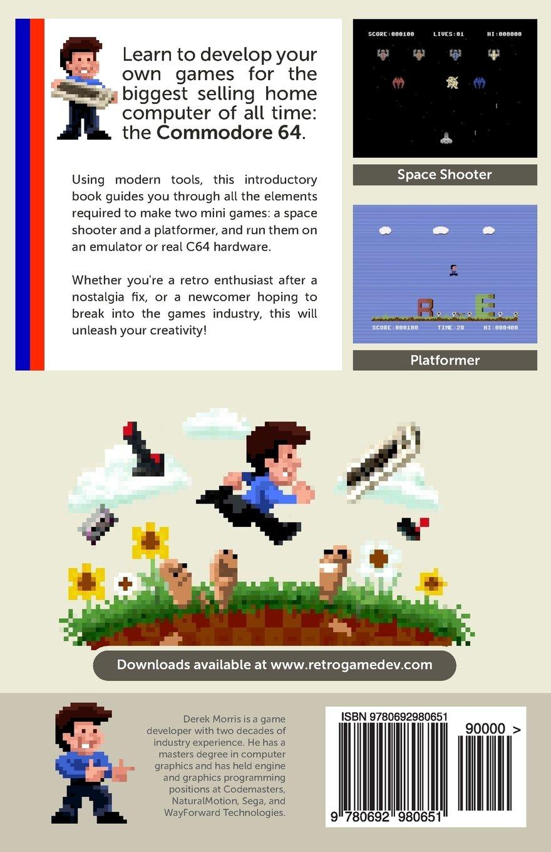 Retro Game Dev: C64 Edition: Derek Morris: 9780692980651