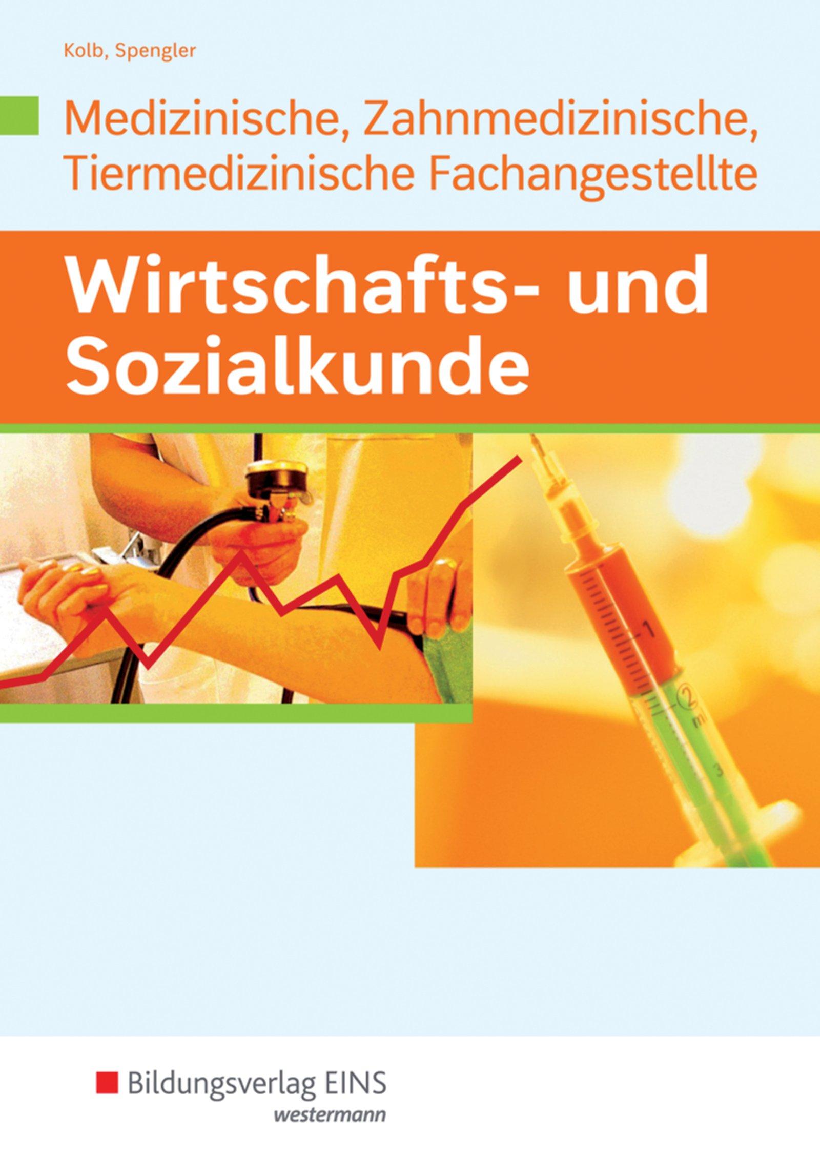 Wirtschafts- und Sozialkunde: Ausgabe für Medizinische, Zahnmedizinische und Tiermedizinische Fachangestellte: Schülerband