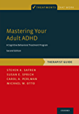 Mastering Your Adult ADHD: A Cognitive-Behavioral Treatment Program, Therapist Guide (Treatments That Work)