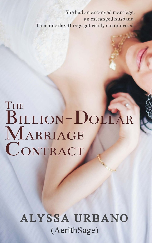 The billion dollar marriage contract alyssa urbano 9781495914102 the billion dollar marriage contract alyssa urbano 9781495914102 amazon books altavistaventures Image collections