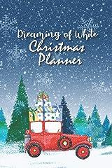 Dreaming of White Christmas planner: Wonderful Christmas Planner With Christmas Car Paperback