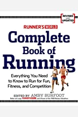 Runner's World Complete Book of Running: Everything You Need to Run for Weight Loss, Fitness, and Competition Paperback