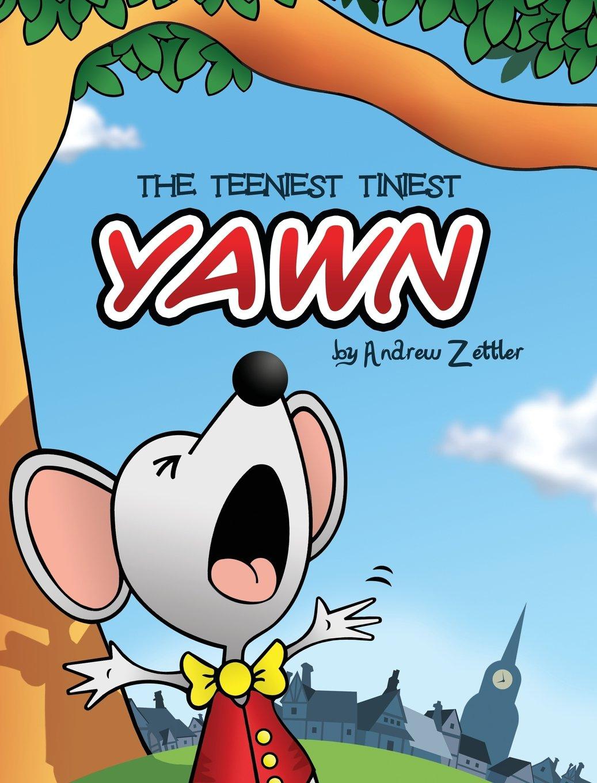 The Teeniest Tiniest Yawn