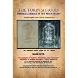 The Turin Shroud: Physical Evidence of Life After Death?: (With Insights from a Jewish Perspective)